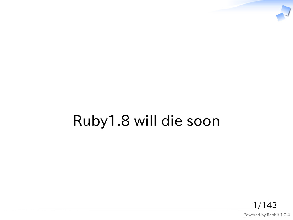 Powered by Rabbit 1.0.4   Ruby1.8 will die soon...