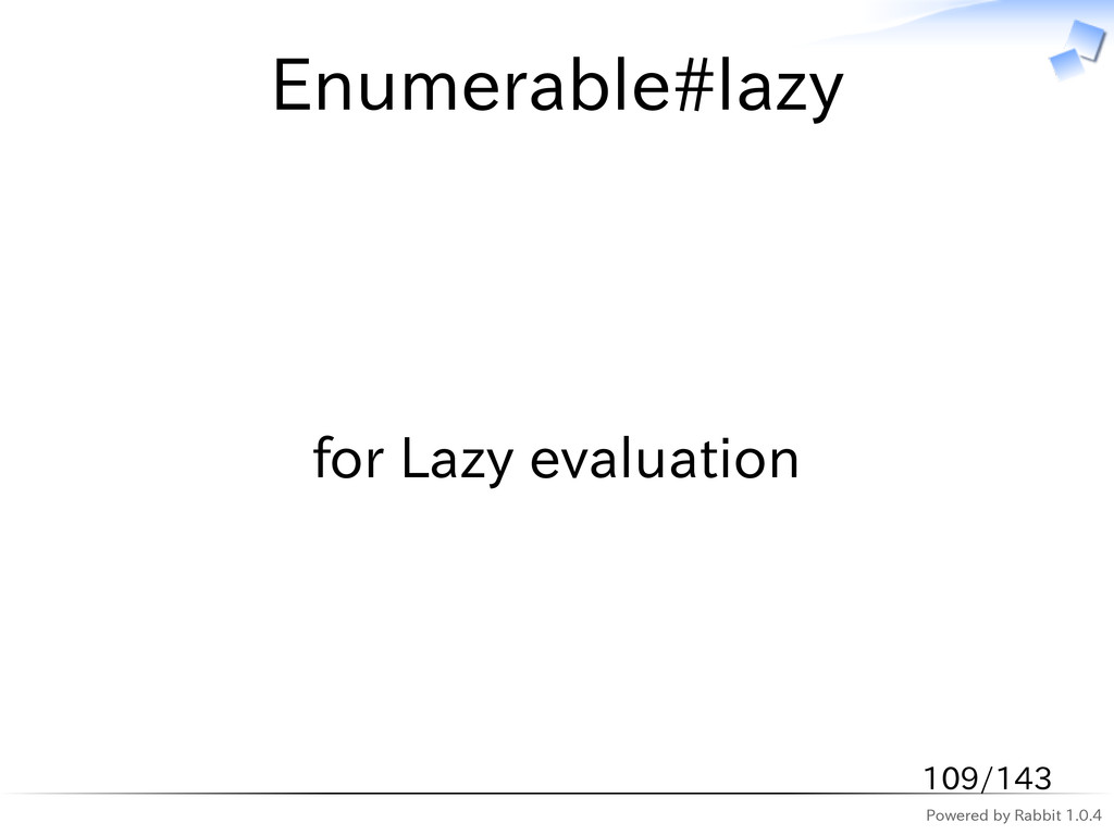 Powered by Rabbit 1.0.4 Enumerable#lazy for Laz...
