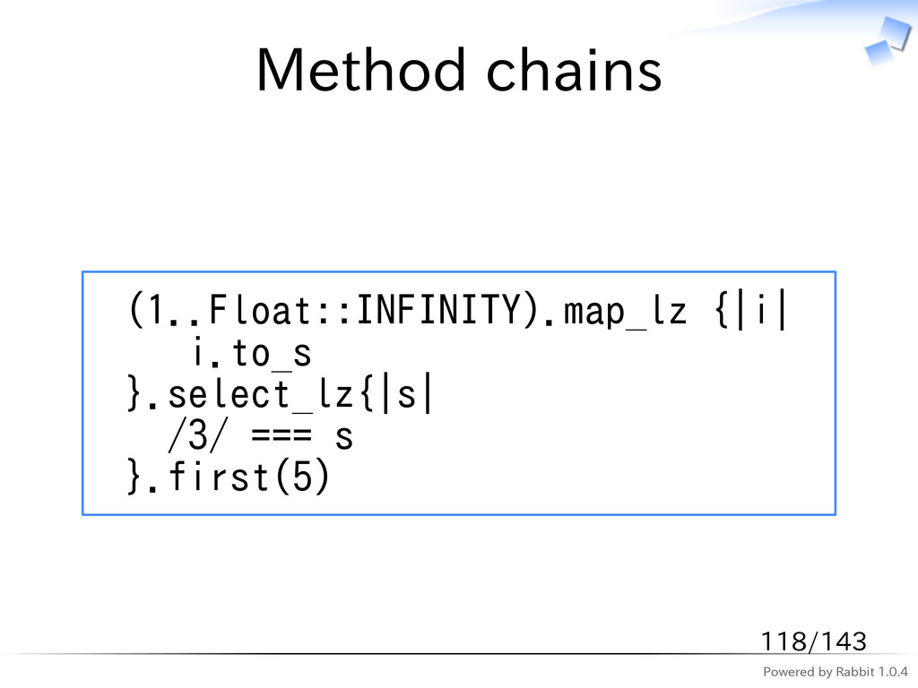 Powered by Rabbit 1.0.4 Method chains (1..Float...