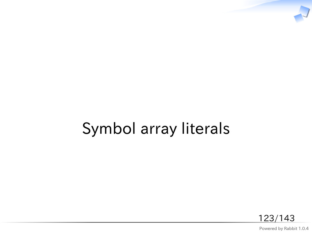 Powered by Rabbit 1.0.4   Symbol array literals...