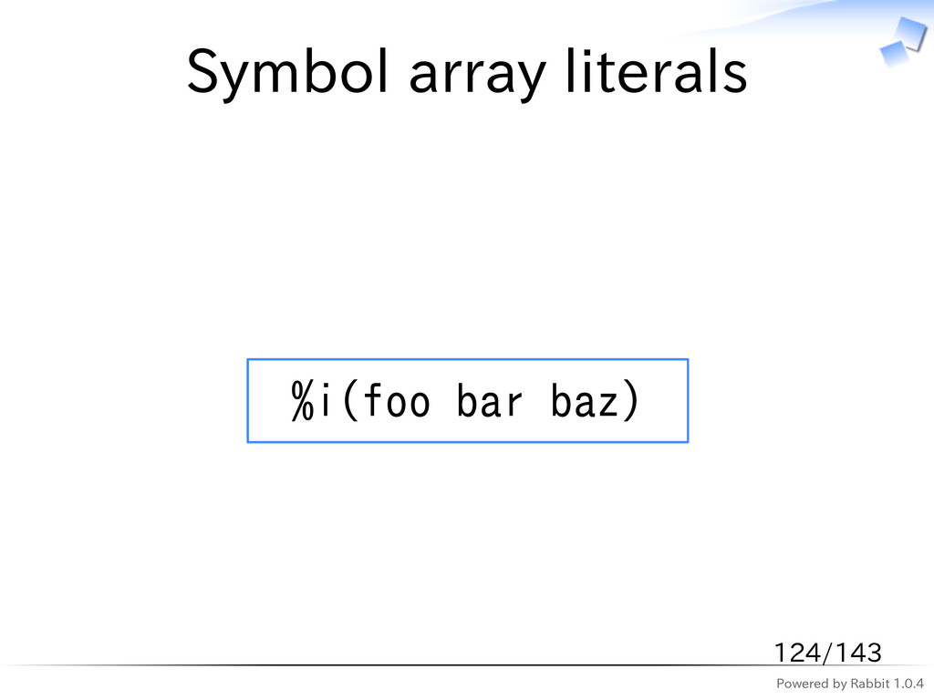 Powered by Rabbit 1.0.4 Symbol array literals %...