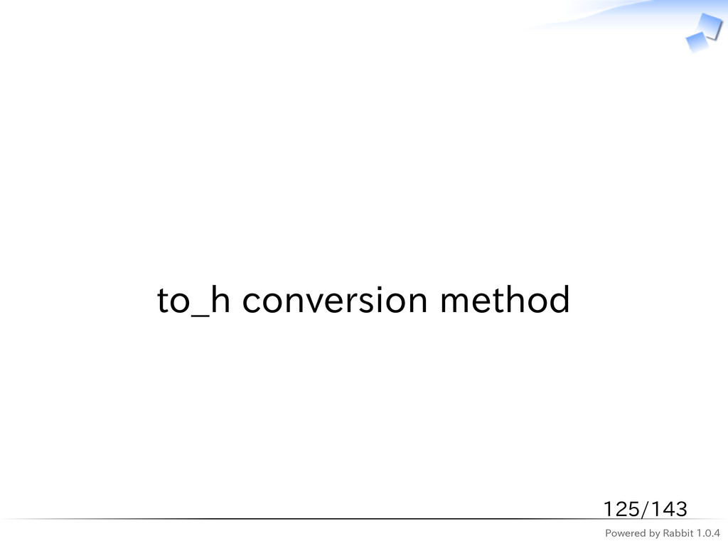 Powered by Rabbit 1.0.4   to_h conversion metho...