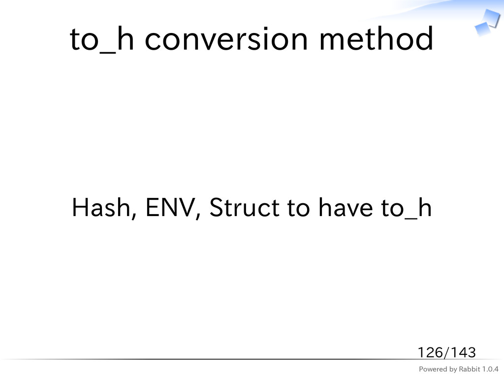 Powered by Rabbit 1.0.4 to_h conversion method ...