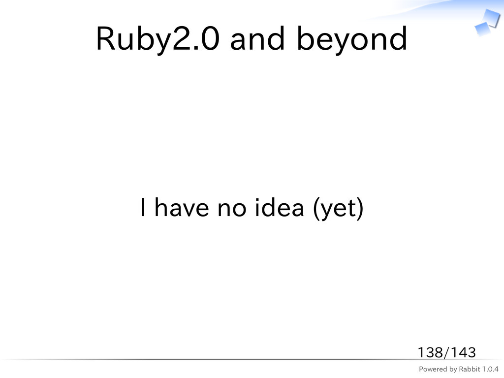 Powered by Rabbit 1.0.4 Ruby2.0 and beyond I ha...