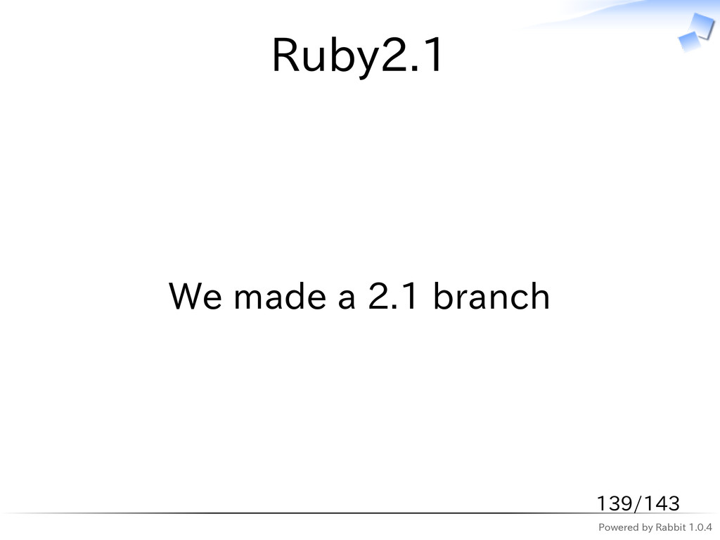 Powered by Rabbit 1.0.4 Ruby2.1 We made a 2.1 b...
