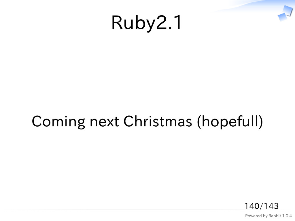 Powered by Rabbit 1.0.4 Ruby2.1 Coming next Chr...