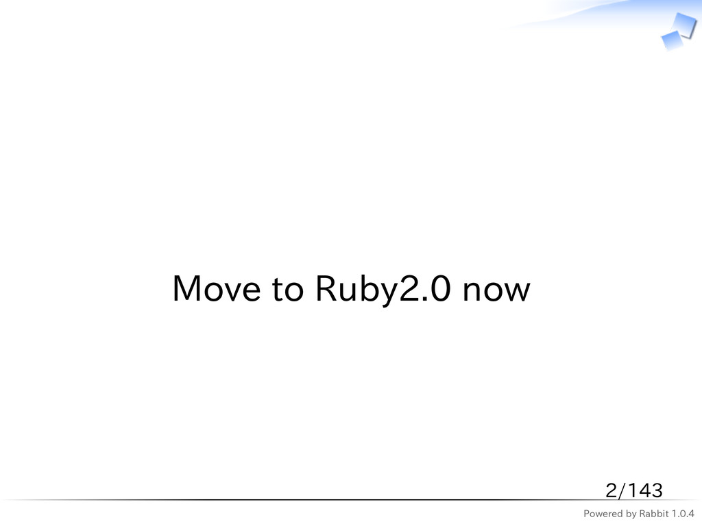 Powered by Rabbit 1.0.4   Move to Ruby2.0 now 2...