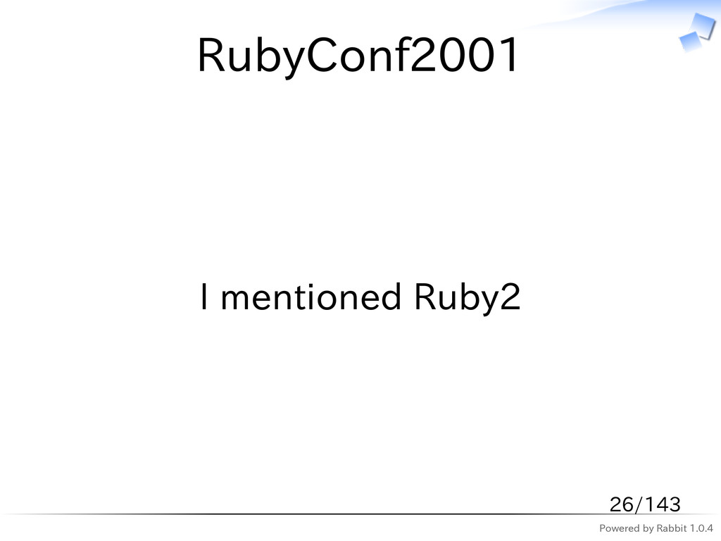 Powered by Rabbit 1.0.4 RubyConf2001 I mentione...