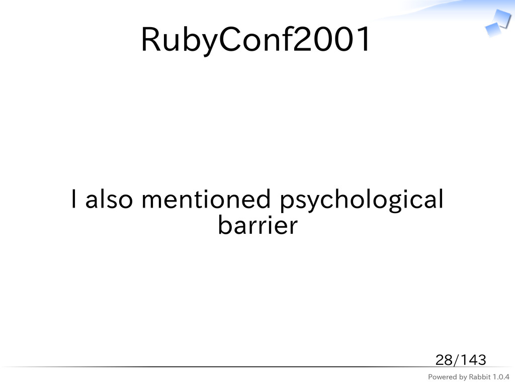 Powered by Rabbit 1.0.4 RubyConf2001 I also men...
