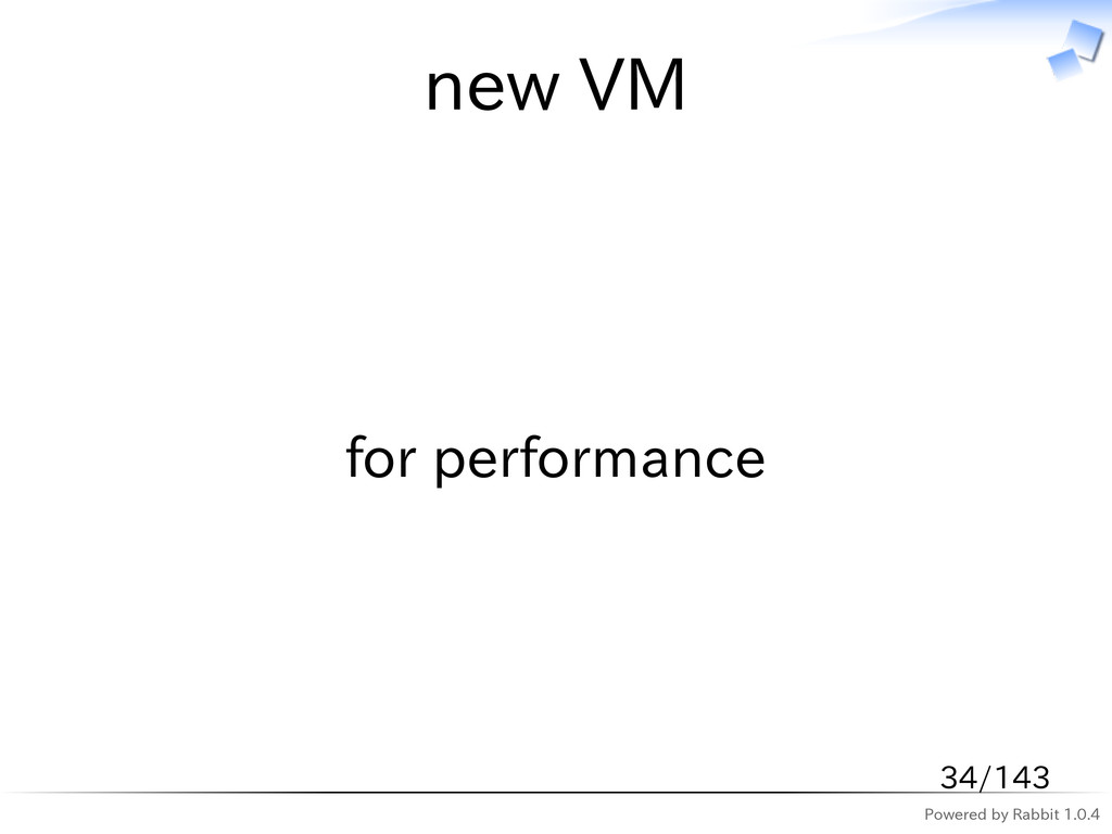 Powered by Rabbit 1.0.4 new VM for performance ...