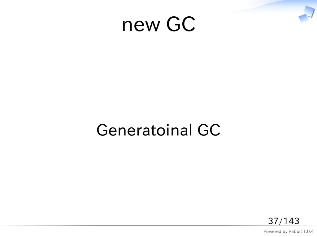 Powered by Rabbit 1.0.4 new GC Generatoinal GC ...