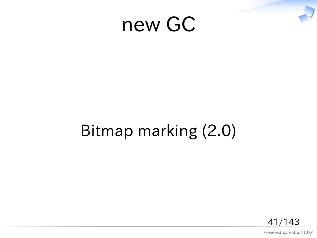 Powered by Rabbit 1.0.4 new GC Bitmap marking (...