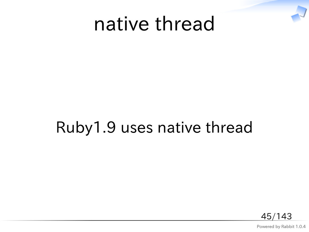 Powered by Rabbit 1.0.4 native thread Ruby1.9 u...