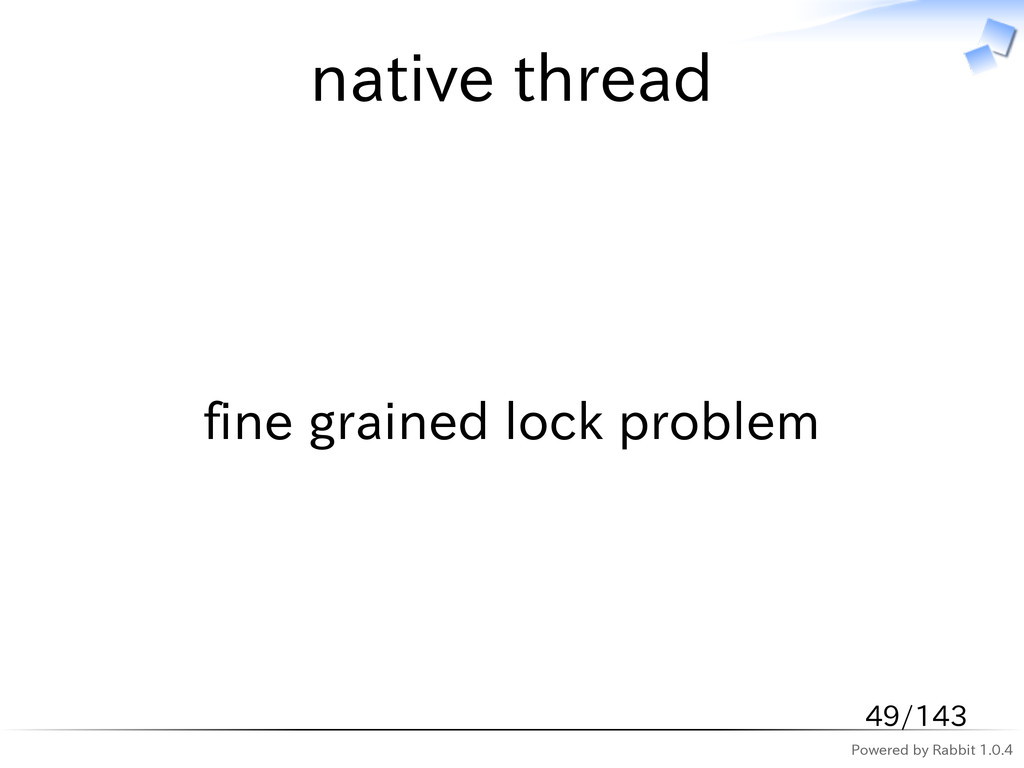 Powered by Rabbit 1.0.4 native thread fine grai...