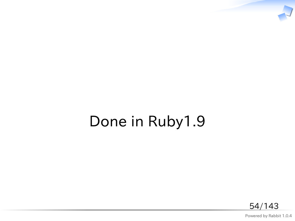 Powered by Rabbit 1.0.4   Done in Ruby1.9 54/143