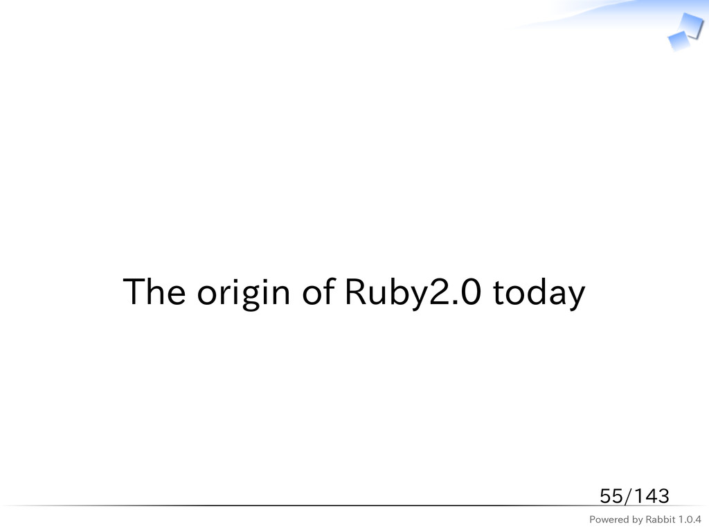 Powered by Rabbit 1.0.4   The origin of Ruby2.0...