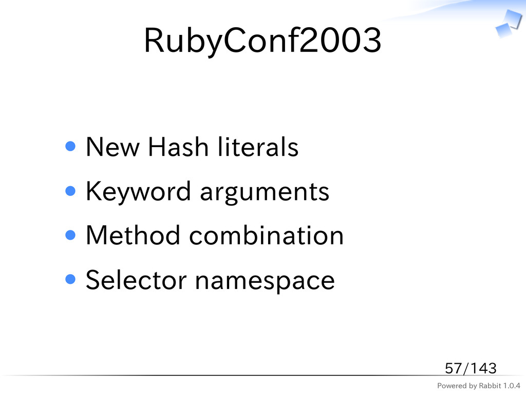 Powered by Rabbit 1.0.4 RubyConf2003 New Hash l...