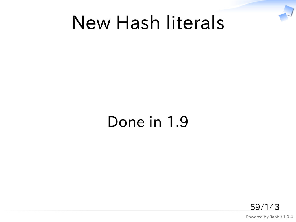 Powered by Rabbit 1.0.4 New Hash literals Done ...