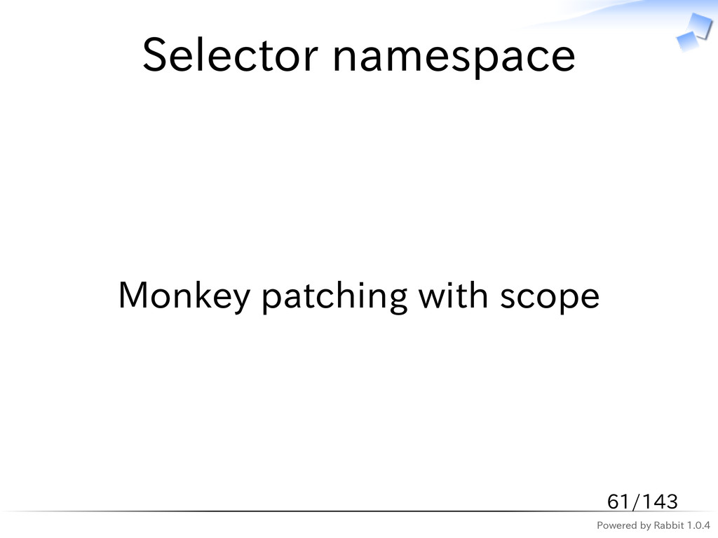 Powered by Rabbit 1.0.4 Selector namespace Monk...