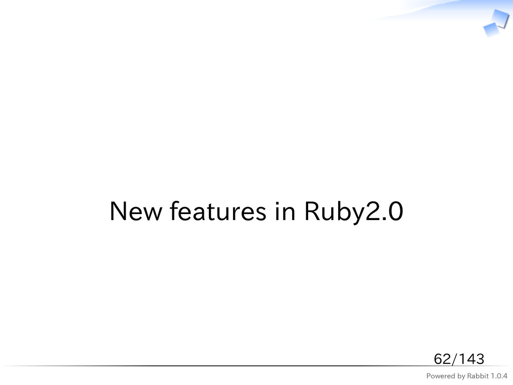 Powered by Rabbit 1.0.4   New features in Ruby2...