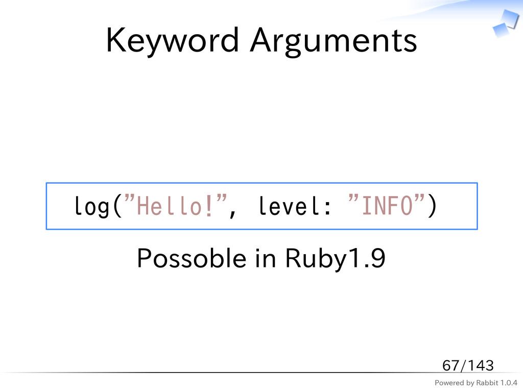 "Powered by Rabbit 1.0.4 Keyword Arguments log(""..."