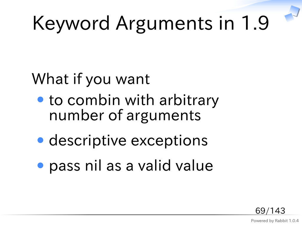Powered by Rabbit 1.0.4 Keyword Arguments in 1....