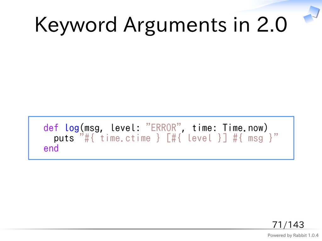 Powered by Rabbit 1.0.4 Keyword Arguments in 2....