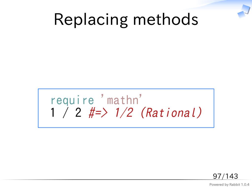 Powered by Rabbit 1.0.4 Replacing methods requi...