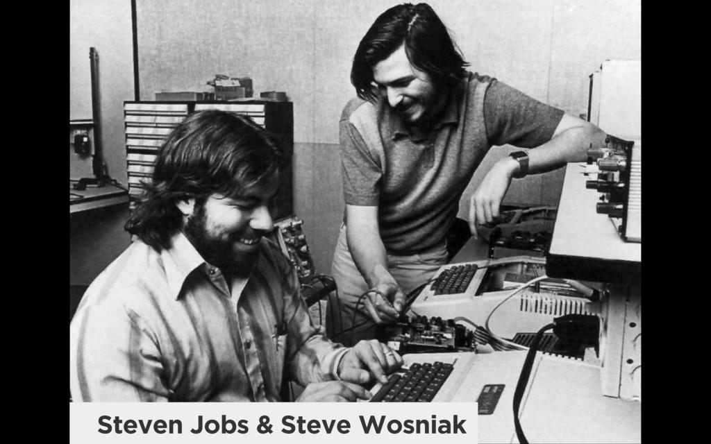 Steven Jobs & Steve Wosniak