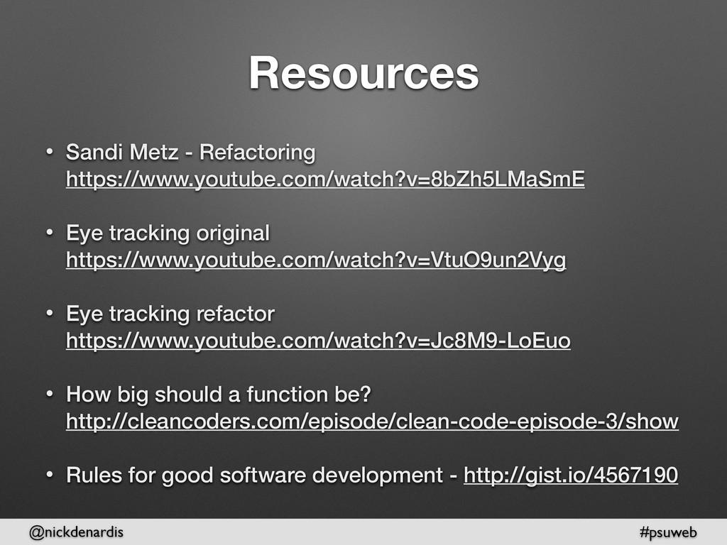 @nickdenardis #psuweb Resources • Sandi Metz - ...