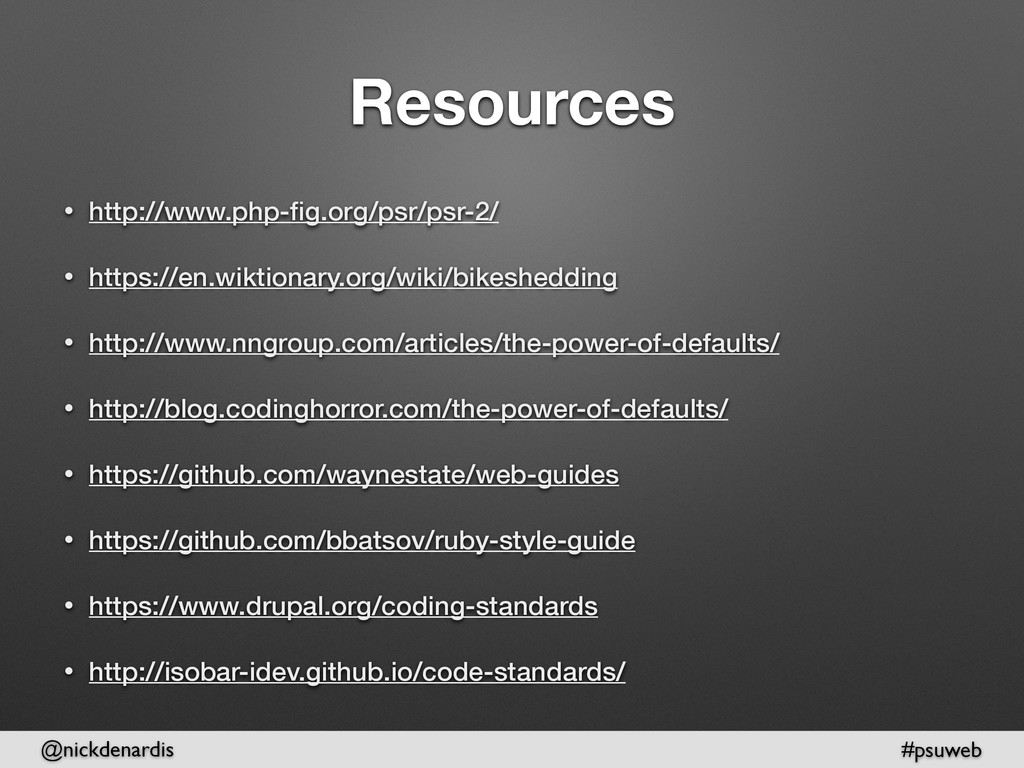 @nickdenardis #psuweb Resources • http://www.ph...