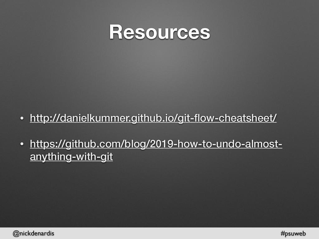 @nickdenardis #psuweb Resources • http://daniel...