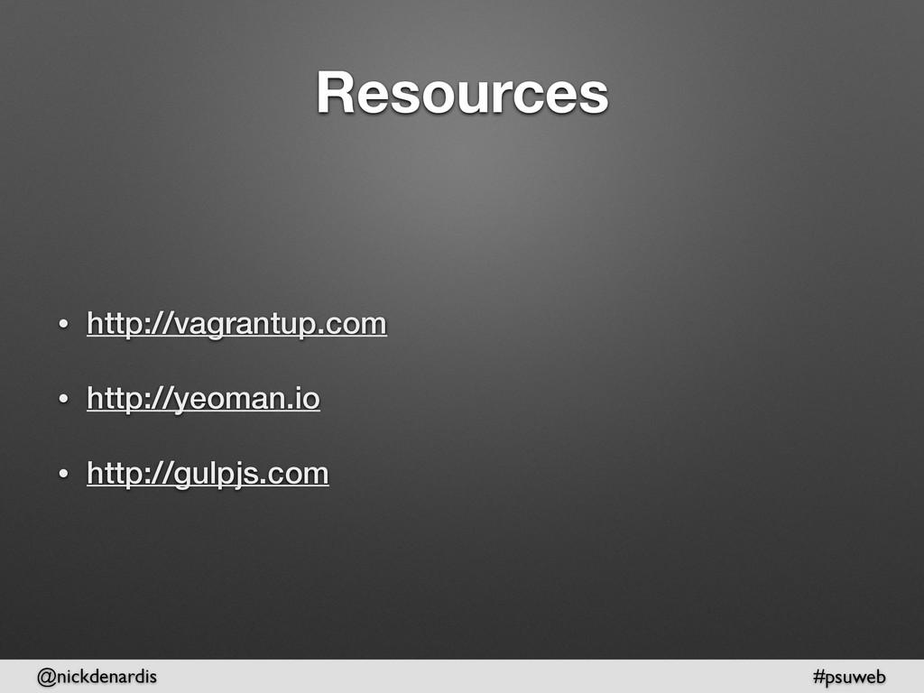 @nickdenardis #psuweb Resources • http://vagran...
