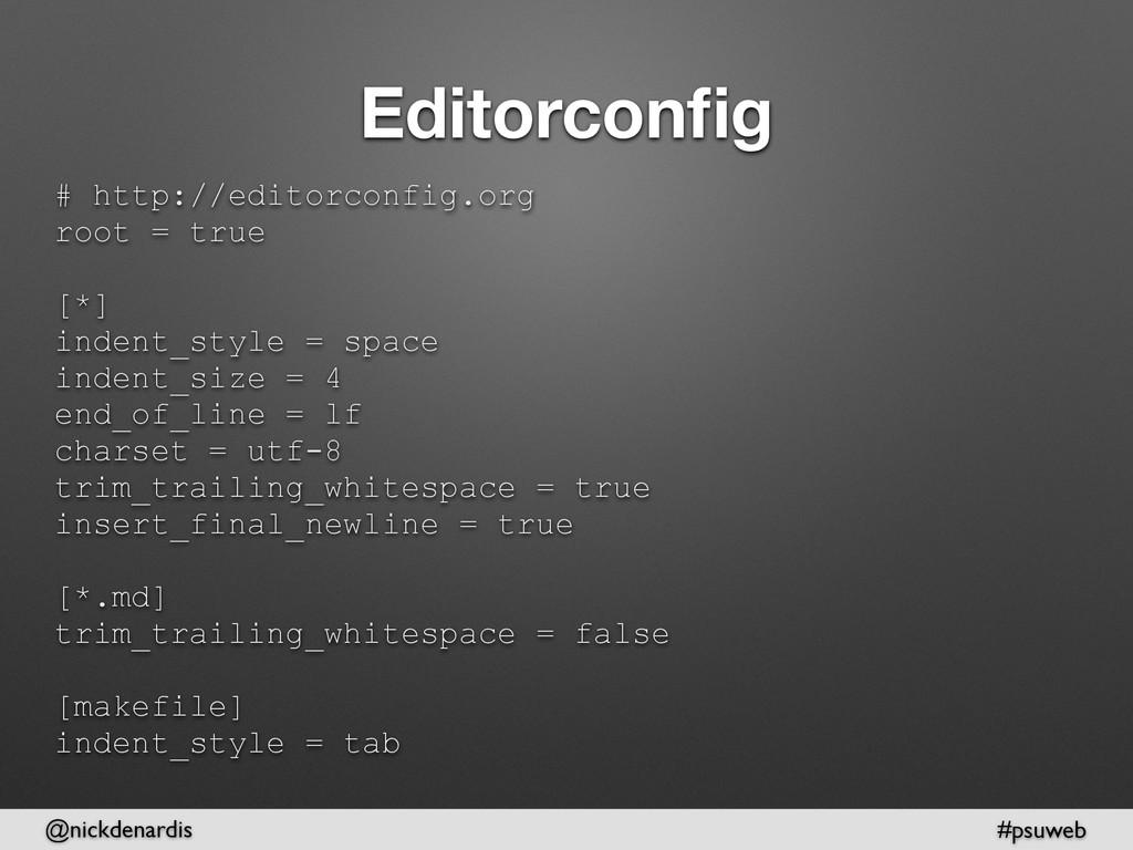 @nickdenardis #psuweb Editorconfig # http://edit...