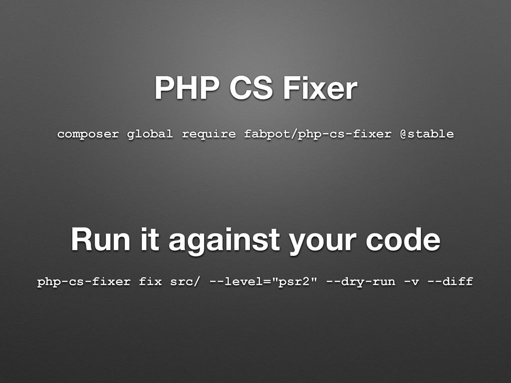 composer global require fabpot/php-cs-fixer @st...