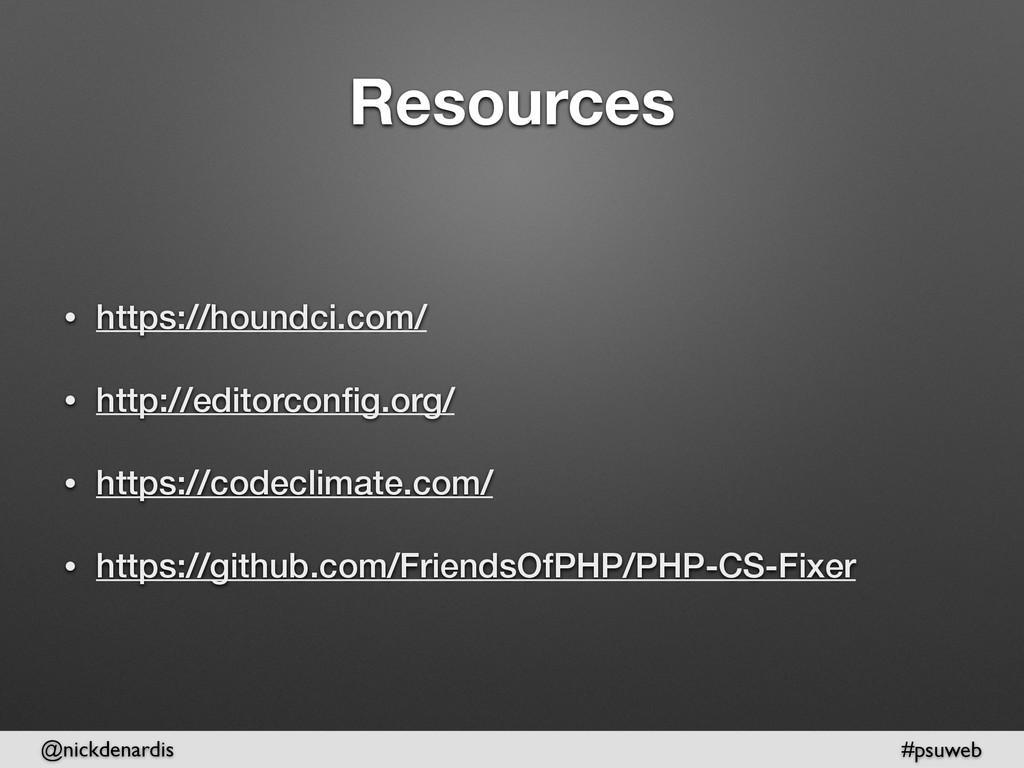 @nickdenardis #psuweb Resources • https://hound...