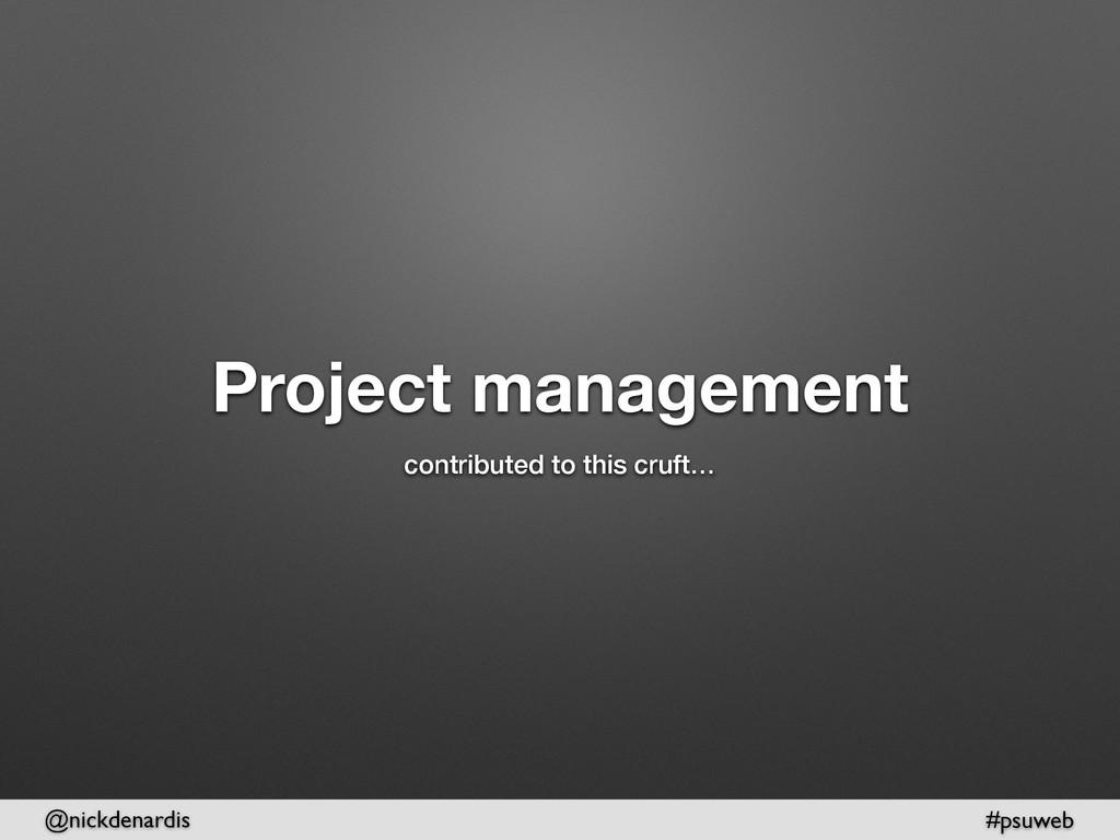 @nickdenardis #psuweb Project management contri...