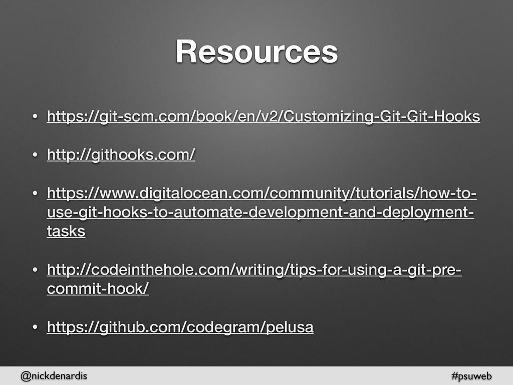 @nickdenardis #psuweb Resources • https://git-s...