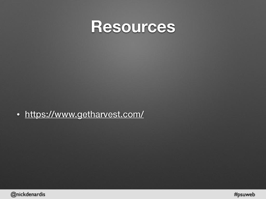@nickdenardis #psuweb Resources • https://www.g...