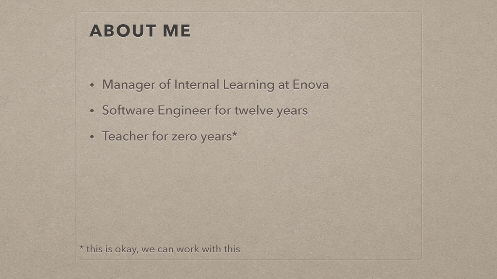 ABOUT ME • Manager of Internal Learning at Enov...