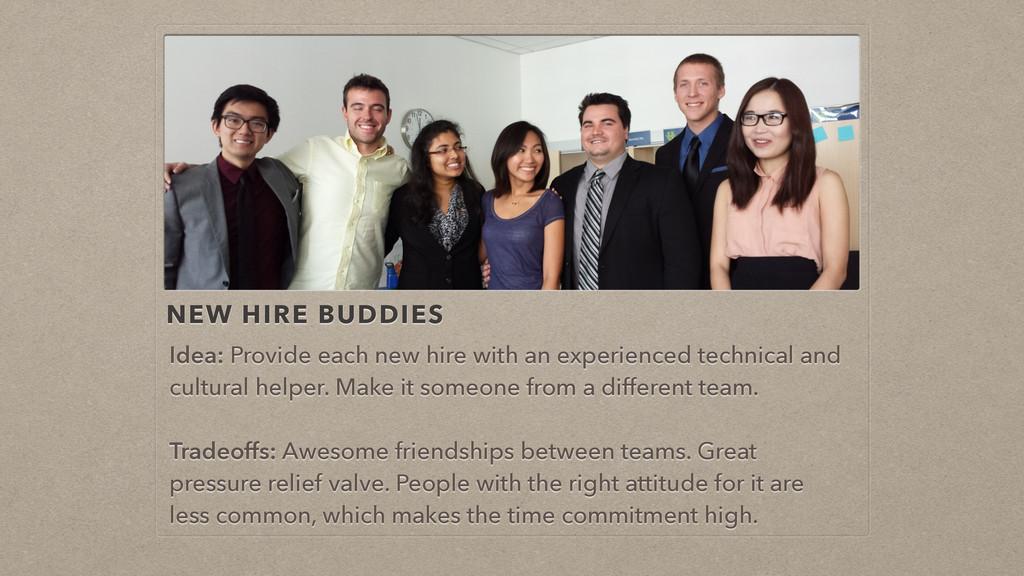 NEW HIRE BUDDIES Idea: Provide each new hire wi...