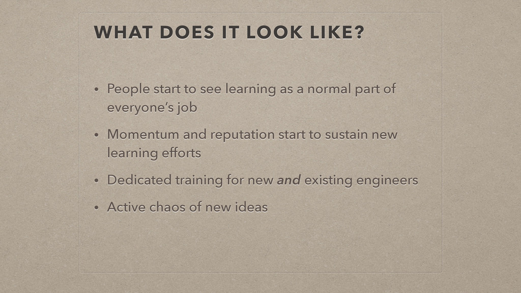 WHAT DOES IT LOOK LIKE? • People start to see l...