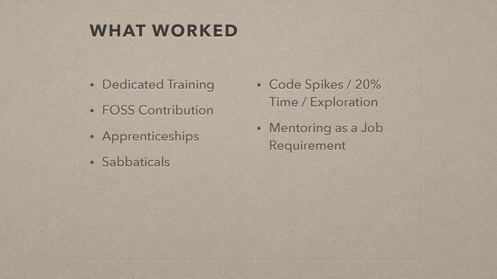 WHAT WORKED • Dedicated Training • FOSS Contrib...