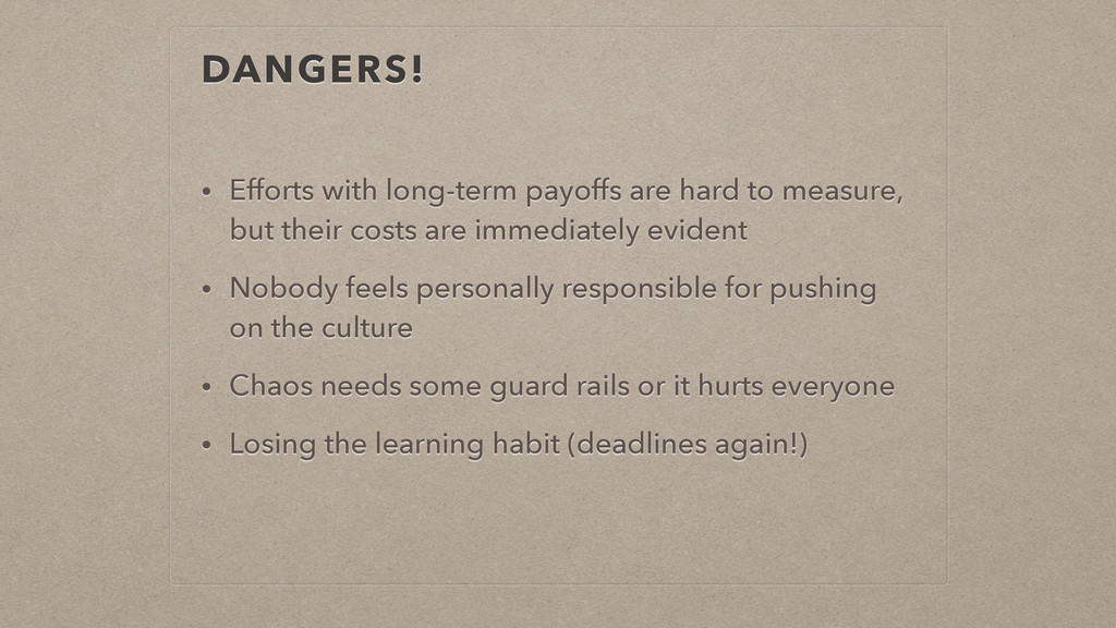 DANGERS! • Efforts with long-term payoffs are h...