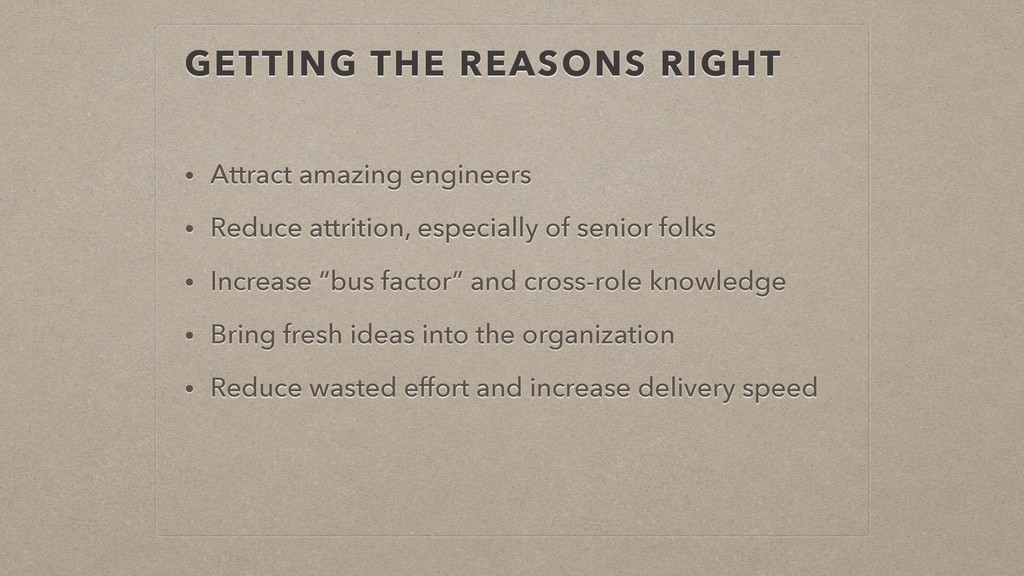 GETTING THE REASONS RIGHT • Attract amazing eng...