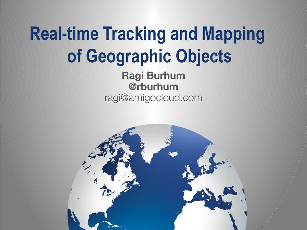Real-time Tracking and Mapping of Geographic Ob...