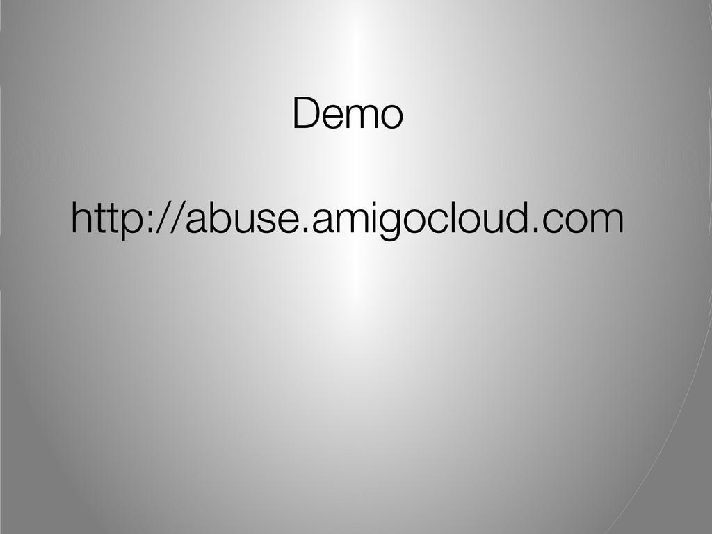 Demo http://abuse.amigocloud.com