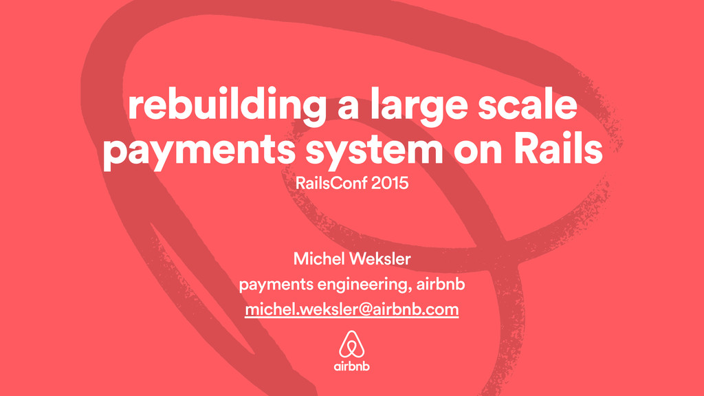 rebuilding a large scale payments system on Rai...