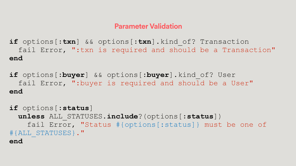Parameter Validation if options[:txn] && option...