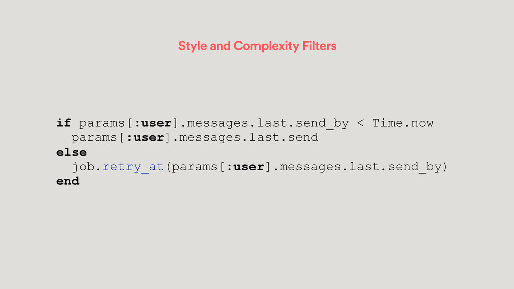 Style and Complexity Filters if params[:user].m...